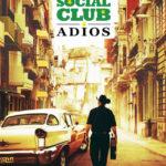 【キューバ映画特集】『ブエナ・ビスタ・ソシアル・クラブ★アディオス』キューバ風俗史の深き洞察